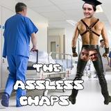 The Assless Chaps Episode 1 - A Ruptured Spleen