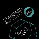 Standard Music Podcast 021 - DAVID LOUIS