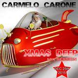 Carmelo_Carone_XMAS_DEEP_Mix_Session-DEC_25TH_2015