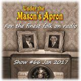 Under the Mason's Apron Folk Show #66 Jan 2017