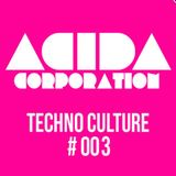 Acida Corporation- Techno Culture #003 - Free podcast