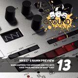Ground Under Episode 13 - MK837's NAMM Preview