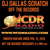 DJ DALLAS SCRATCH OFF THE RECORDS SMOOTH R&B AIRED FEB. 12, 2016