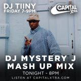 @DJMYSTERYJ | @CapitalXtra #MysteryJMashUp | 05/04/19