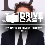 Drivecast - #73 - My Name is Casey Neistat