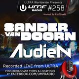UMF Radio 258 - Sander Van Doorn & Audien (Live from ULTRA 2014)