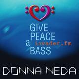 GIVE PEACE A BASS - INVADER.FM.Donna Neda_09.03.17–radio show