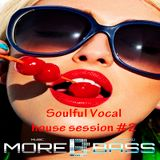 Soulful Vocal House Session #2 - More Bass