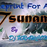 Blueprint For A Tsunami - Mix'd By Dj URAWCOM..!