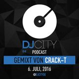 DJ City Podcast mixed by Crack-T (July 6, 2016)