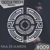 Occultech Radio Episode 009 - RAUL DE ALMEIDA