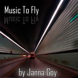 Music To Fly by Janna Goy
