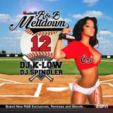 R&B MELTDOWN 12 MIXED BY DJ K-LOW AND DJ SPINDLER