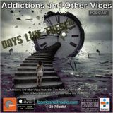 Addictions and Other Vices 374 - Days Like These!!!.