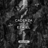 Cadenza Podcast | 110 - Ezikiel (Source)