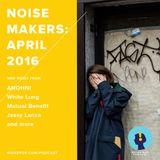 Noisemakers: April 2016