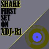 SHAKE - FIRST SET ON XDJ-R1 | MAIN 2018