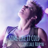 Some Like It Cold  22.ott.2014 Speciale Robyn