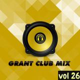 Grant Club Mix vol 26