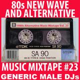 80s New Wave / Alternative Songs Mixtape Volume 23