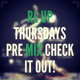 Re Up Thursdays Pre Mix
