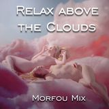 RELAX ABOVE THE CLOUDS - Morfou Ambient Mix