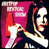 Britpop Revival Show #206 2nd August 2017