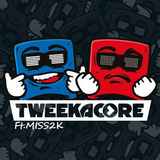 Miss2K - Tweekacore