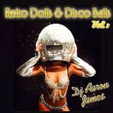 DJ Aaron James - Retro Dolls & Disco Balls