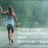 Dnns Amp - Tanzend durch den Sommerregen