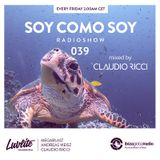 Soy Como Soy Radioshow 039 // Ibiza Global Radio // Mixed by Claudio Ricci