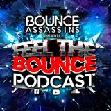 FEEL THE BOUNCE PODCAST 1 BOUNCE ASSASSINS + GUEST MIX FROM ECTIC