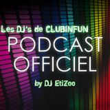 "Le PODCAST OFFICIEL ""Les DJ's de CLUBINFUN"" - Episode 105"