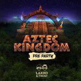 AZTEC KINGDOM - LAXXO & FROST