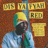 DIS YA FYAH RED