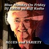 Blue Monday On Friday #50 Part One of Two.  Hard Hitting Blues Show!