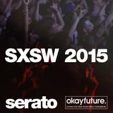 Live Recording - Dave Luxe, Okayfuture x Beat Haus x Serato SXSW 2015