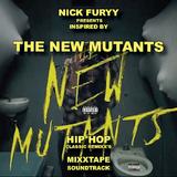 NEW MUTANTS HIP HOP CLASSIC REMIXX'S SOUNDTRACK