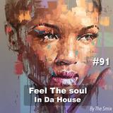 Feel The Soul In Da House #91
