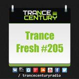 Trance Century Radio - RadioShow TranceFresh 205