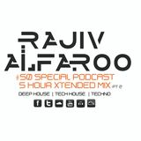 Rajiv Alfaroo- #50 Special Podcast 5 HOUR XTENDED PT2