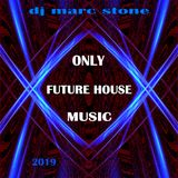 Dj Marc Stone - Only Future House Music