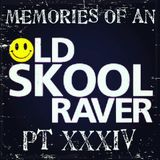 Memories Of An Oldskool Raver Pt XXXIV
