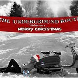 03 THE UNDERGROUND ROUTE Christmas Special