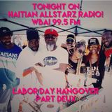 HAITIAN ALL-STARZ RADIO - WBAI - EPISODE #55 - 9-6-17-LABOR DAY HANGOVER - PART DEUX