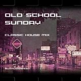 OL SKool Sunday - Weekly Classic House Set - 5-08-2016