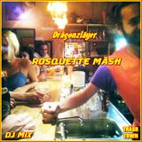 Drägonzläyer - Rosquette Mäsh [DJ Mix]