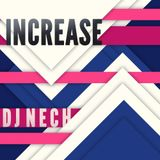 Increase / Dj Nech / EDM