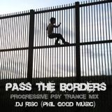 Pass the Borders - Progressive Psy Trance Mix by DJ RiSo