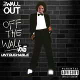 Off The Wall Vol. 5: Untouchable - Dj WallOut